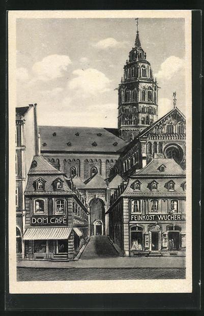 AK Mainz, Blick auf das Dom Cafe und auf das Feinkostgeschäft Wucher, Kirche im Hintergrund