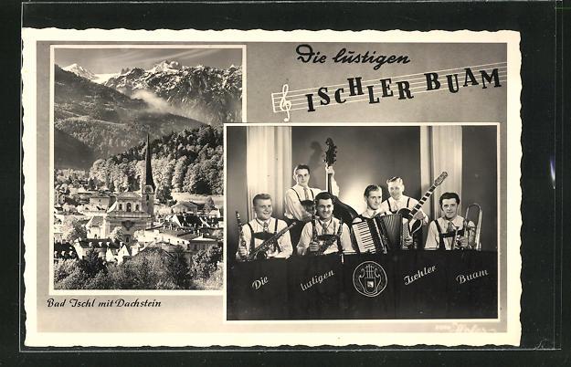 AK Bad Ischl, Die lustigen Ischler Buam, Ortsansicht mit Dachstein