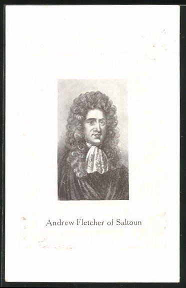 AK Famous Scots Home Rulers, Andrew Fletcher of Saltoum