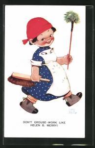 Künstler-AK Mabel Lucie Attwell: Mädchen mit Staubwedel und Besen, Don`t grouse - work, like Helen B. Merry