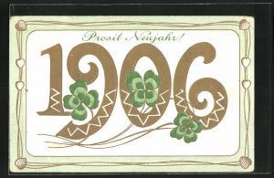 Präge-AK Jahreszahl 1906, Prosit Neujahr mit Kleeblättern