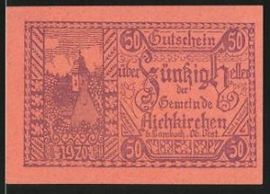 Notgeld Aichkirchen in Ober-Österreich 1920, 50 Heller, Kirchenmotiv