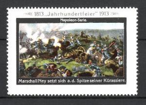 Reklamemarke Befreiungskriege, Jahrhundertfeier 1813-1913, Marschall Ney setzt sich an die Spitze seiner Kürassiere