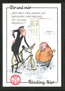 AK Dem Arzt der gesagt hat Radfahrn wär gesund, tät ich was erzähle!, Brauerei-Werbung für Binding-Bier