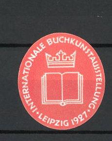 Reklamemarke Leipzig, Internationale Buchkunstausstellung 1927, Messelogo Buch und Krone