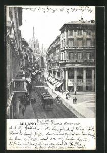 AK Milano / Mailand, Corso Vittorio Emanuele, Strassenbahn