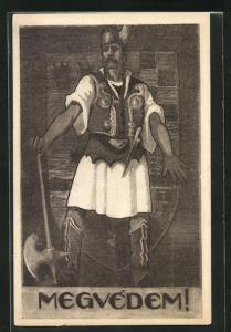 AK Ungarischer Krieger mit Axt und Helm, Megvedem