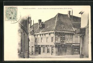 AK Vailly-sur-Aisne, Ancien Palais des Archeveques de Reims (XVI. siecle)