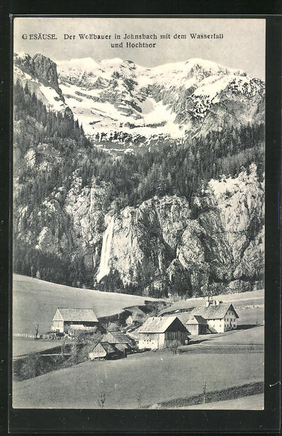 AK Johnsbach im Gesäuse, Der Wolfbauer mit dem Wasserfall und Hochthor 0