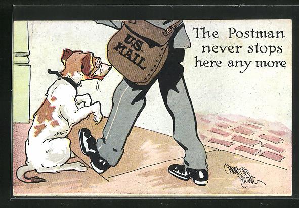AK The postman never stops here anymore, bettelnder Hund wartet auf den Briefträger 0