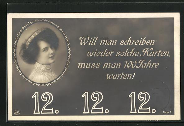 AK Datum 12.12.12, Will man schreiben wieder solche Karten muss man 100 Jahre warten! 0
