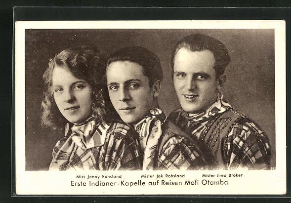 AK Erste Indianer-Kapelle auf Reisen Mofi Otamba, Miss Jenny Rohsland, Mister Jak Rohsland, Mister Fred Bröker 0