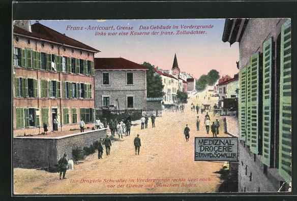 AK Franz.-Avricourt, Drogerie Schwaller, Gebäude im Vordergrunde, links war eine Kaserne der franz. Zollwächter, Grenze 0