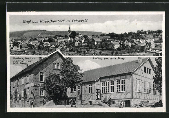 AK Kirch-Brombach im Odenwald, Gasthaus und Bäckerei von W. Ihrig mit Saalbau, Ortsansicht 0