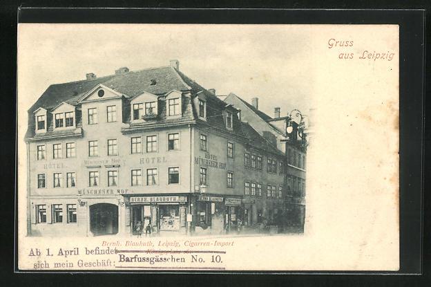 AK Leipzig, Hotel Münchener Hof und Cigarren-Import B. Blauhuth, Strasseneck Königsplatz 16 0