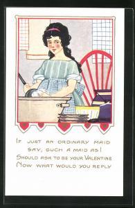 Künstler-AK If just an ordinary maid say..., Dienstmädchen wäscht ab, Valentinstag