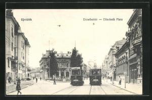 AK Ujvidek, Elisabeth Platz mit Strassenbahn