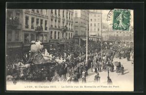 AK Lyon, Mi-Careme 1910, Le Defile rue de Marseille et Place du Pont
