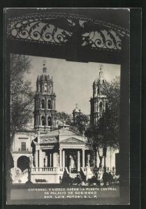 AK San Luis Potosi, Catedral y Kiosco desde la Puerta Central de Palacio de Gobierno