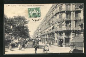 AK Toulouse, Rue Alsace-Lorraine et Square du Capitole