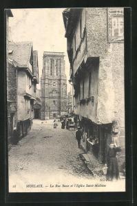 AK Morlaix, La Rue Basse et l`Eglise Saint-Mathieu, Partie mit Kirche