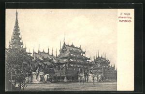 AK Mandalay, A large Monastery
