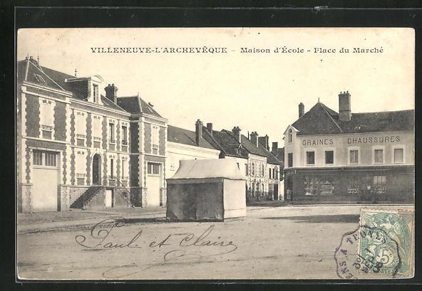 AK Villeneuve-l`Archeveque, Maison d`Ecole, Place du Marche 0