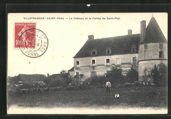 AK Villefranche-Saint-Phal, Le chateau et la Ferme de Saint-Phal 0