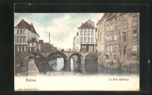 AK Malines, Le Pont Gothique