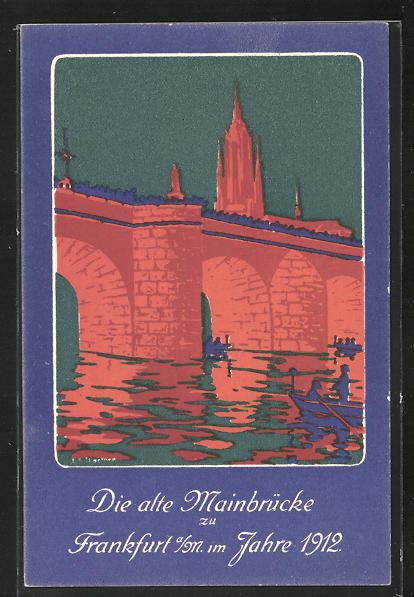 AK Frankfurt, Die alte Mainbrücke im Jahre 1912, Ganzsache PP27 C149 /01 0