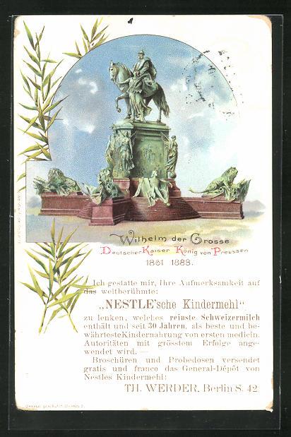 Lithographie Berlin, General-Depot Nestle`sches Kindermehl, Kaiser Wilhelm der Grosse-Denkmal, PP8 B4 0