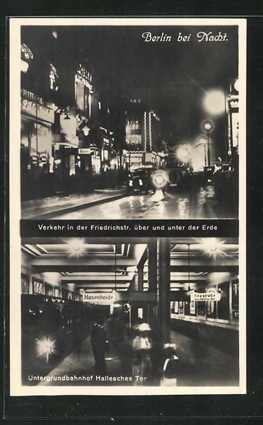 AK Berlin-Kreuzberg, Berlin bei Nacht, Verkehr in der Friedrichstr. Untergrundbahnhof Hallesches Tor 0