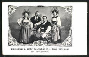 AK Alpensänger und Jodler-Gesellschaft, Dir. Xaver Estermann aus Luzern