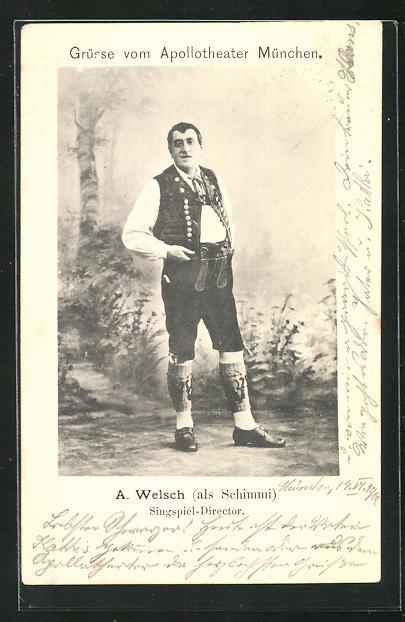 AK Singspiel-Direktor A. Welsch als Schimmi 0