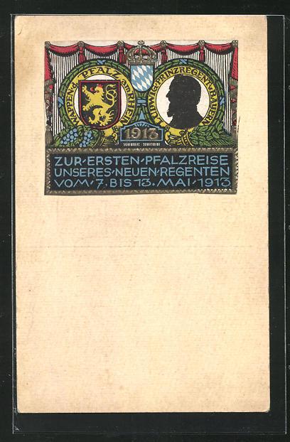 AK Zur Erinnerung an die erste Pfalzreise König Ludwig III. 7. bis 13. Mai 1913 0