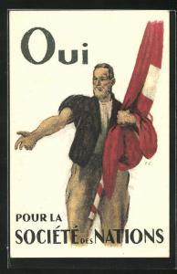 AK Ja zum Völkerbund, Mann mit Schweizer Nationalflagge, Volkasbatimmung 1920, Beitritt zum Völkerbund