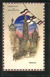 AK Propaganda 1. Weltkrieg, Eroberung von Antwerpen, Soldaten marschieren zur Kathedrale, Halt gegen das Licht