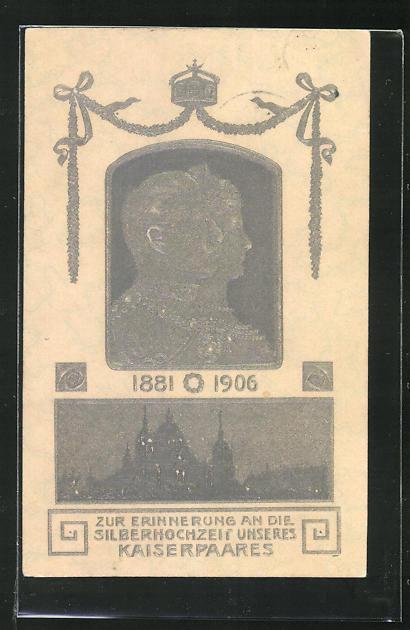 AK Kaiser Wilhelm II. mit der Kaiserin im Porträt, Erinnerung an die Silberhochzeit 1906 0