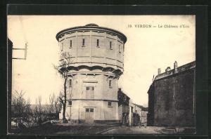 AK Verdun, Le Château d`Eau, Wasserturm