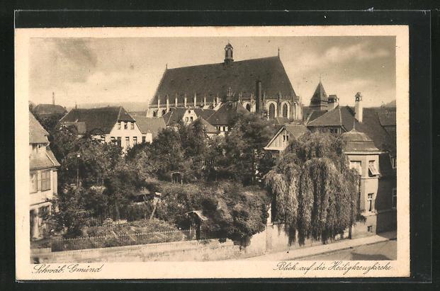 AK Schwäb. Gmünd, Blick auf die Heiligkreuzkirche 0