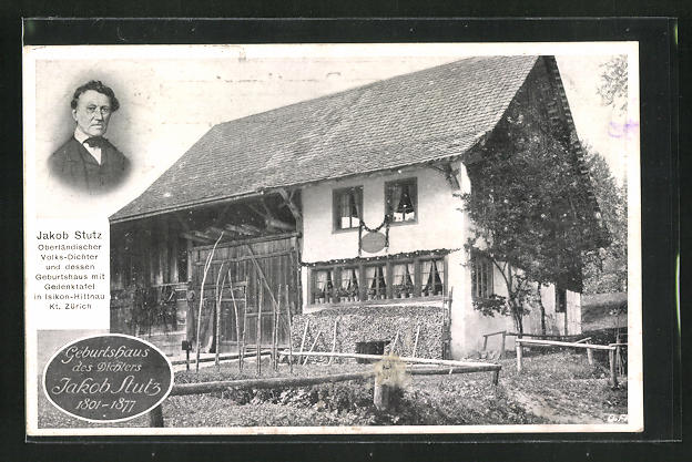 AK Isikon-Hittnau, Portrait und Geburtshaus des Dichters Jakob Stutz 1810-1877 0