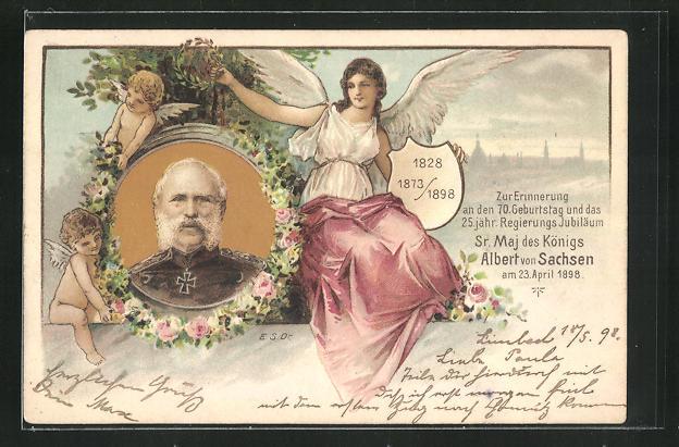 AK Zur Erinnerung an den 70. Geburtstag und das 25 jähr. Regierungs Jubiläum Sr. Maj. des Königs Albert von Sachsen 1898 0