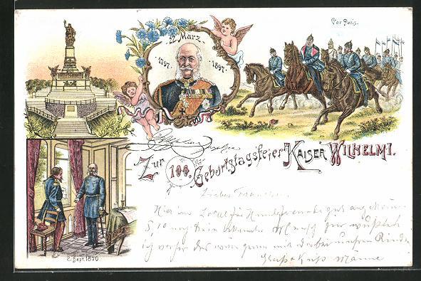 AK Zur 100. Geburtstagsfeier Kaiser Wilhelm I. 1797-1897, Kaiser 1870, Denkmal 0