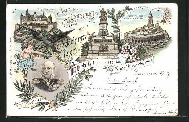 AK Zur Erinnerung an die Gedächtnisfeier des 100. Geburtstages Sr. Maj. Weiland Kaiser Wilhelm I. 1797-1897 0