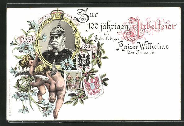 AK Zur 100 jährigen Jubelfeier des Geburtstages Kaiser Wilhelms des Grossen 1797-1897 0