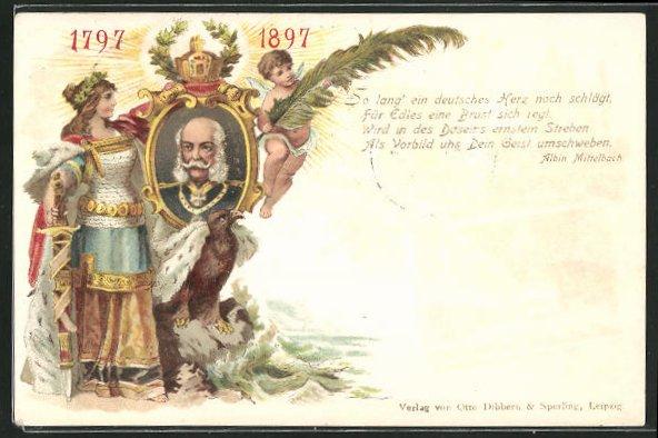 AK Portrait Kaiser Wilhelm I. 1797-1897, Germania mit Schwert und Engel mit Palmwedel 0