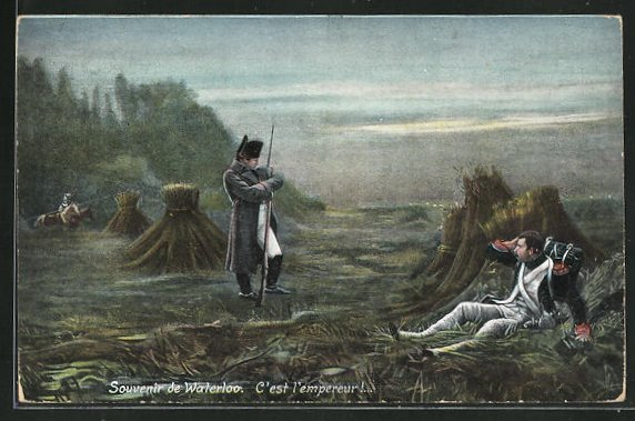 AK Waterloo, C`est l`empereur!..., Napoleon und Soldat in Uniform 0