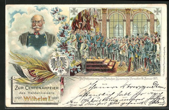 AK Versailles, Die Proklamierung des Deutschen Kaiserreichs 1871, Zur Centenarfeier des Kaisers Wilhelm I. 1797-1897 0