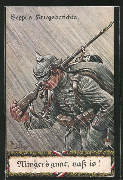 Künstler-AK Arthur Thiele: Seppl`s Kriegsberichte - Mir get`s guat, nass is!, Soldatenhumor 0