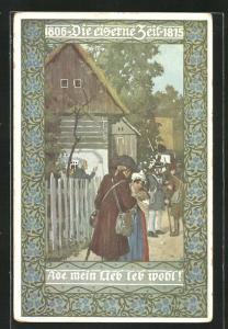Künstler-AK Ernst Kutzer: Die Eiserne Zeit 1806 - 1815, Ach mein Lieb leb wohl!, Abschied